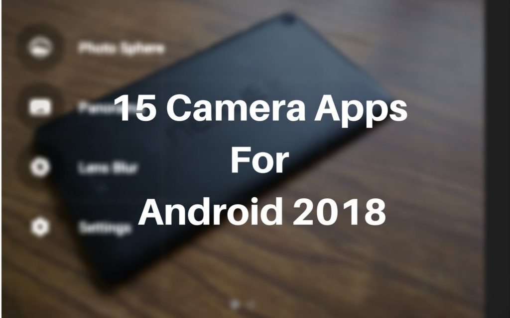 15 Best Camera Apps for Android