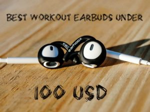 Best Workout Earbuds Under 100 USD