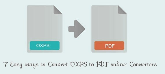 7 Easy Ways to Convert OXPS to PDF online: Converters