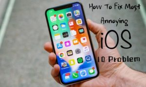 How to fix most annoying iOS 10 problem