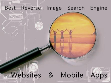 Best Reverse Image Search Engines Mobile Apps and Websites